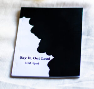 """""""Say It, Out Loud"""" by G.M. Syed"""